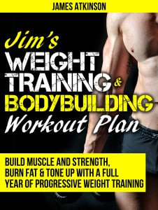 Jim's Weight Training & Bodybuilding Workout Plan